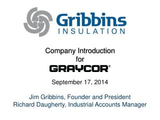 Company Introduction  for September 17, 2014 Jim Gribbins, Founder and President