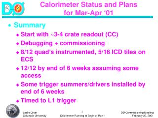 Calorimeter Status and Plans  for Mar-Apr '01