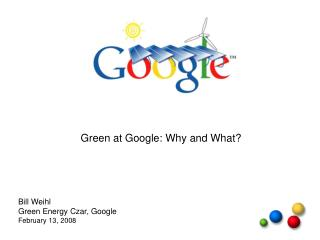 Green at Google: Why and What?