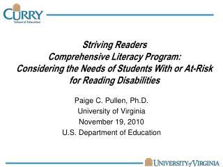 Paige C. Pullen, Ph.D. University of Virginia November 19, 2010 U.S. Department of Education