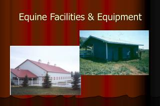 Equine Facilities  Equipment
