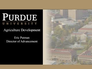 Agriculture Development Eric Putman  Director of Advancement
