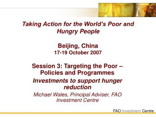 Taking Action for the World's Poor and Hungry People Beijing, China 17-19 October 2007