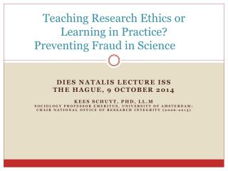 Teaching Research  Ethics  or Learning in  Practice ?  Preventing Fraud  in  Science