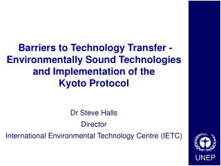 Dr Steve Halls Director International Environmental Technology Centre (IETC)