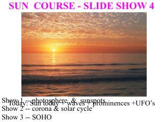 SUN  COURSE - SLIDE SHOW 4