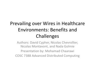 Prevailing over Wires in Healthcare Environments: Benefits and Challenges