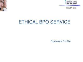 ETHICAL BPO SERVICE