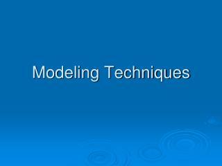 Modeling Techniques