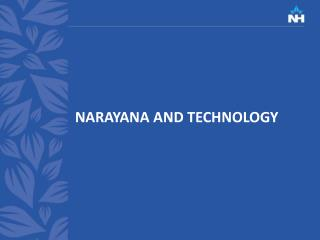 NARAYANA AND TECHNOLOGY