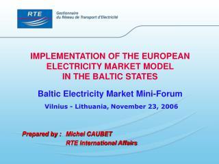 Prepared by :Michel CAUBET RTE International Affairs