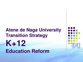 Atene de Naga University Transition Strategy K+12  Education Reform