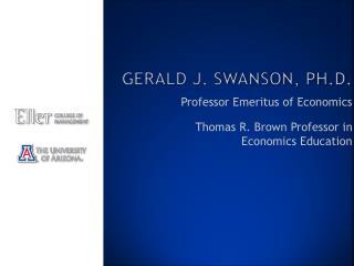 Gerald J. Swanson, Ph.D.