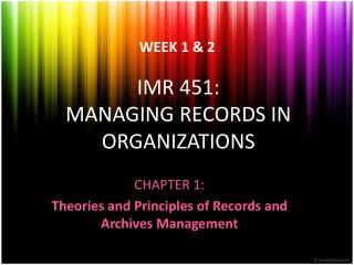 IMR 451: MANAGING RECORDS IN ORGANIZATIONS