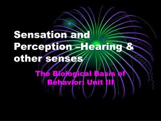 Sensation and Perception –Hearing & other senses