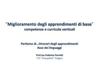 """"""" Miglioramento degli apprendimenti di base """" competenze e  curricula  verticali"""
