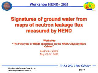 Signatures of ground water from maps of neutron leakage flux  measured by HEND  Workshop