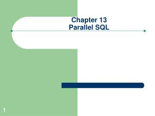 Chapter 13 Parallel SQL