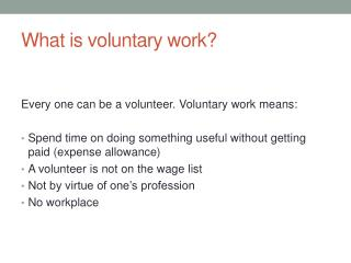 What  is voluntary  work ?