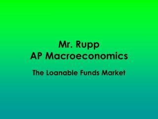 Mr. Rupp AP Macroeconomics