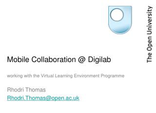 Mobile Collaboration @ Digilab working with the Virtual Learning Environment Programme
