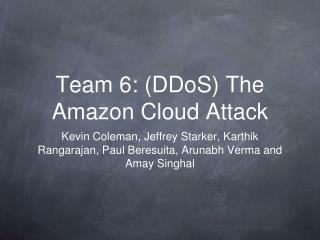 Team 6: (DDoS) The Amazon Cloud Attack