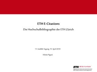 ETH E- Citations Die Hochschulbibliographie der ETH Zürich