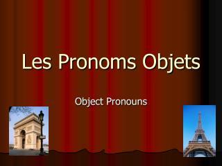 Les Pronoms Objets