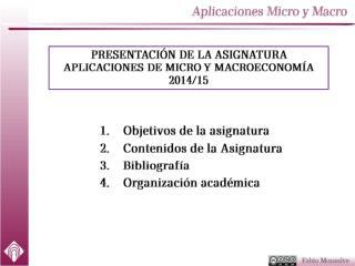 Objetivos de la asignatura Contenidos de la Asignatura Bibliografía Organización académica