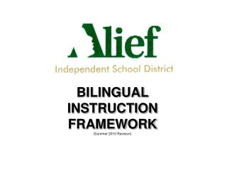 BILINGUAL INSTRUCTION FRAMEWORK (Summer 2010 Revision)