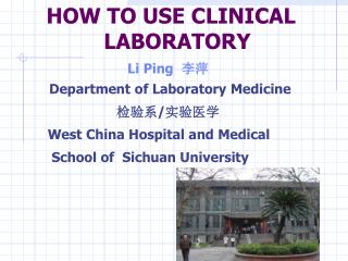 HOW TO USE CLINICAL    LABORATORY