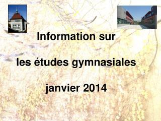 Information sur les études gymnasiales janvier 2014