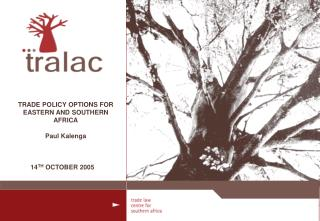 TRADE POLICY OPTIONS FOR EASTERN AND SOUTHERN AFRICA Paul Kalenga