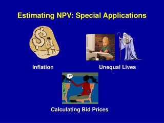 Estimating NPV: Special Applications