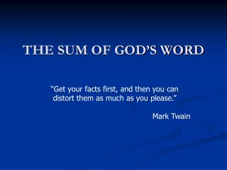 THE SUM OF GOD'S WORD