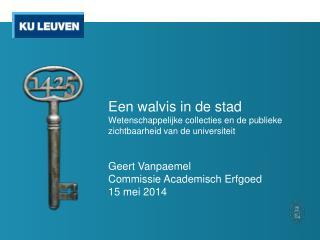 Geert Vanpaemel Commissie Academisch Erfgoed 15 mei 2014