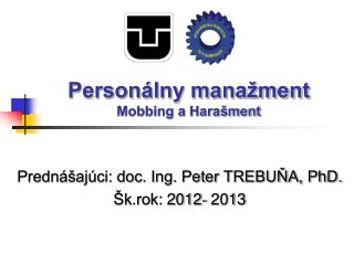 Personálny manažment Mobbing a Harašment