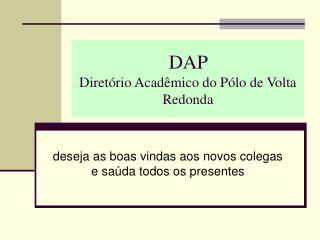 DAP  Diretório Acadêmico do Pólo de Volta Redonda