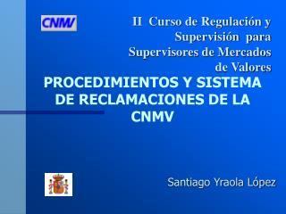 PROCEDIMIENTOS Y SISTEMA DE RECLAMACIONES DE LA CNMV