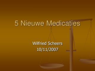 5 Nieuwe Medicaties