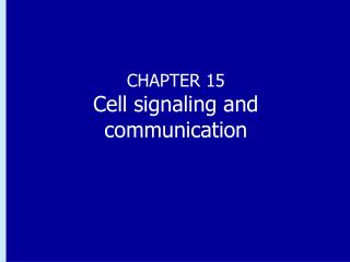 CHAPTER 15 Cell signaling and communication