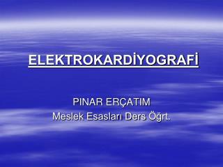 ELEKTROKARDİYOGRAFİ