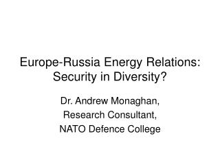 Europe-Russia Energy Relations: Security in Diversity?