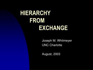 HIERARCHY  	FROM  		EXCHANGE