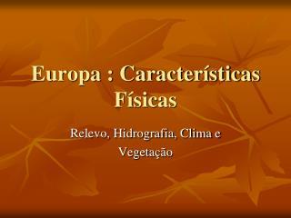 Europa : Características Físicas