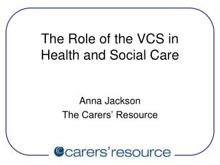 The Role of the VCS in  Health and Social Care