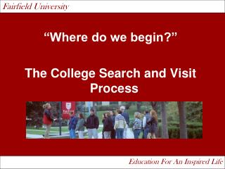�Where do we begin?� The College Search and Visit Process