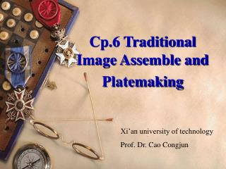 Cp.6 Traditional Image Assemble and Platemaking