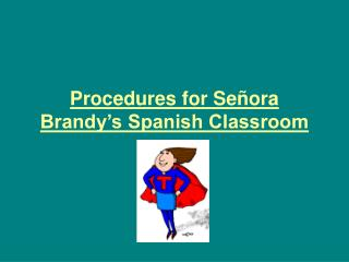 Procedures for Señora Brandy's Spanish Classroom