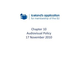 Chapter 10 Audiovisual Policy 17 November 2010